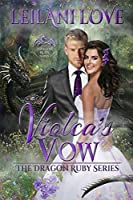 Violca's Vow (The Dragon Ruby Series Book 3)