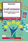 La self-compassion: Il potere dell'essere gentili con se stessi