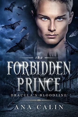 Ana Calin - Dracula's Bloodline 5 - The Forbidden Prince