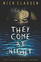 They Come at Night