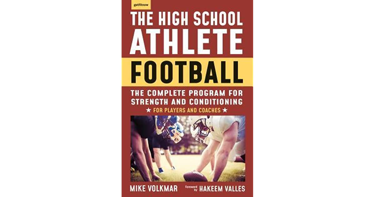 The High School Athlete: Football: The Complete Program for