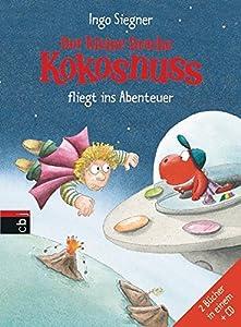 Der kleine Drache Kokosnuss fliegt ins Abenteuer: Sammelband mit CD - Zum Lesen: Der kleine Drache Kokosnuss auf der Suche nach Atlantis / Der kleine ... Drache Kokosnuss und die wilden Piraten