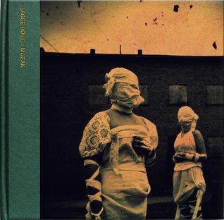 Muzak: The Visual Art of Porcupine Tree by Lasse Hoile
