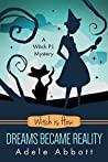 Witch Is How Dreams Became Reality (A Witch P.I. Mystery, #32)