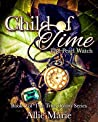 Child of Time: The Pearl Watch (The True Colors Series #5)
