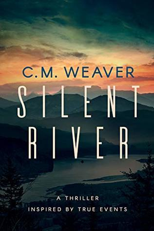 Silent River by C.M. Weaver