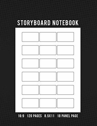 Storyboard Notebook 16:9 120 Pages 8.5x11 18 Panel Page: Storyboard Thumbnail Sketchbook for Animators, Directors, Filmmakers, Storyboard Artist, TV Producers, Previs Artist, & Cinematographer