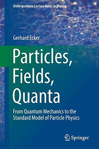 Particles, Fields, Quanta: From Quantum Mechanics to the