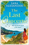 The Last Concerto: The perfect summer read for fans of Santa Montefiore, Victoria Hislop and Dinah Jeffries