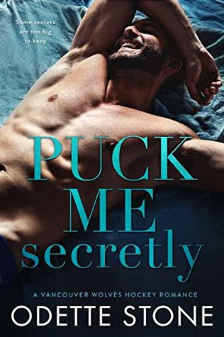 Puck Me Secretly (Vancouver Wolves Hockey, #1) by Odette Stone