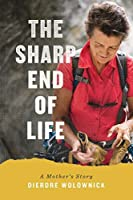 The Sharp End of Life: A Mother's Story