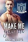Make Me Give In (Omega Celibacy Club #1)