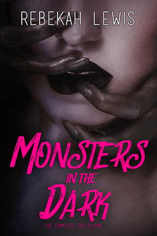 Monsters in the Dark: The Complete Collection