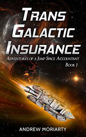 Trans Galactic Insurance by Andrew Moriarty