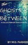 The Ghosts Between