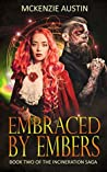 Embraced by Embers (The Incineration Saga #2)