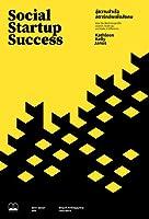 สู่ความสําเร็จสตาร์ทอัพเพื่อสังคม (Social Startup Success: How the Best Nonprofits Launch, Scale Up, and Make a Difference)