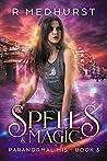 Spells & Magic: An Urban Fantasy Novel (Paranormal MI5 Trilogy Book 3)