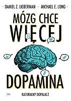 Mózg chce więcej. Dopamina. Naturalny dopalacz