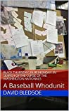 Black Thursday, Blue Monday: In Search of the Curse of the Washington Nationals: A Baseball Whodunit