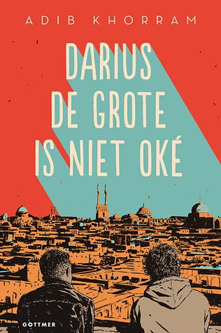 Darius de grote is niet oké by Adib Khorram