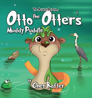 Otto the Otter's Muddy Puddle by Chez Rafter