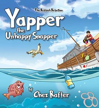 Yapper the Unhappy Snapper by Chez Rafter