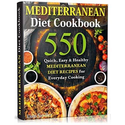 Mediterranean Diet Cookbook: 550 Quick, Easy and Healthy