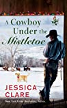A Cowboy Under the Mistletoe (The Wyoming Cowboy, #3)