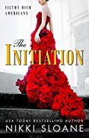 The Initiation (Filthy Rich Americans #1)