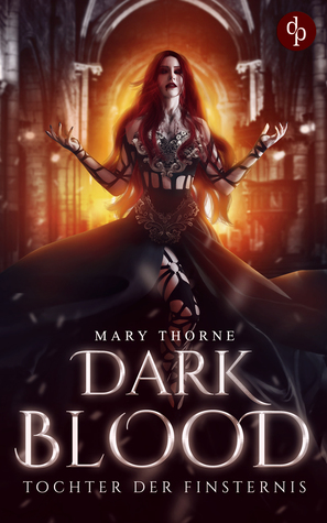Dark Blood – Tochter der Finsternis by Mary Thorne