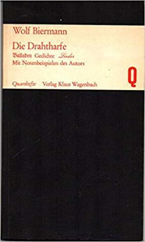 Die Drahtharfe Balladen Gedichte Lieder By Wolf Biermann