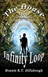 The House on Infinity Loop (The Dimensional Alliance Book 1)