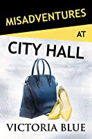 Misadventures at City Hall