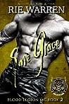Save Grace (Blood Legion MC, #2)
