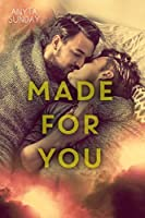 Made for You (Love and Family, #2)