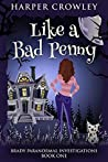 Like a Bad Penny (Brady Paranormal Investigations #1)
