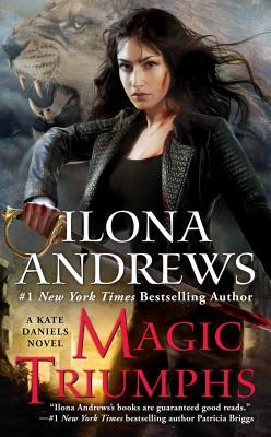 Magic Triumphs (Kate Daniels, #10)