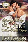 How to Marry a Duke Without Really Trying (The Duke's Secret, #2)
