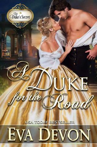 A Duke for the Road (The Duke's Secret, #1) by Eva Devon