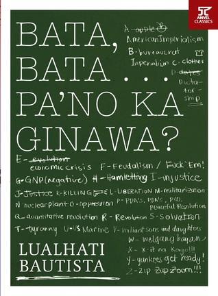 Bata, Bata    Pa'no Ka Ginawa? by Lualhati Bautista