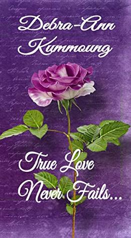 True Love Never Fails... (True Love, #1)