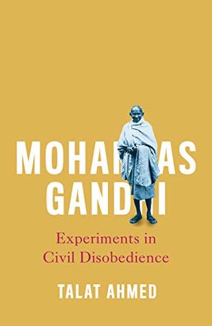 Mohandas Gandhi: Experiments in Civil Disobedience (Revolutionary Lives)