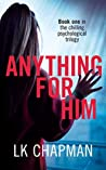 Anything for Him (No Escape #1)