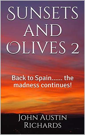Sunsets and Olives 2: Back to Spain...... the madness continues!