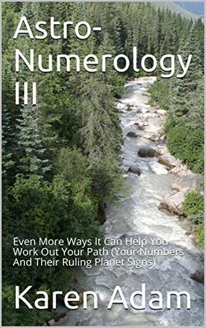 Astro-Numerology III: Even More Ways It Can Help You Work