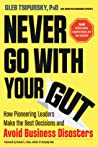 Never Go With Your Gut by Gleb Tsipursky
