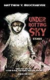Under Rotting Sky: Stories