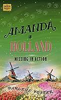 Amanda in Holland: Missing in Action (Amanda Travels)