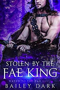 Stolen by the Fae King (Mated to the Fae King, #1)